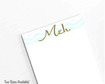 Meh, Funny Notepad, To Do List, Chevron, Modern Handmade Paper Pad, Girl Gifts Under 10, Stocking Stuffer