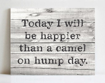 Rustic Canvas Art | Happier Than a Camel on Hump Day | Various Sizes