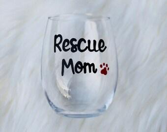 Rescue Mom handpainted stemless wine glass/Dog Mom wine glass/Rescue  Mom mug/Rescue Mom wine glass/Rescue Mom Mugs