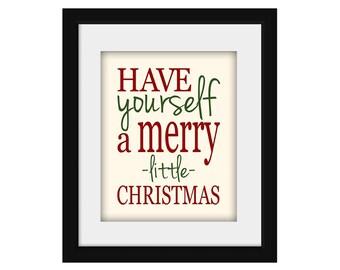 Have Yourself A Merry Little Christmas Printable Holiday Art Wall Decor Digital JPEG File