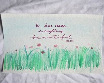 He Has Made Everything Beautiful - Ecc. 3:11 - Watercolor Print