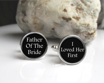 Father Of The Bride Cufflinks, I loved Her First, Wedding Keepsake Cuff Links