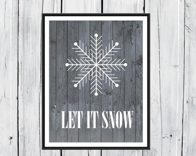Let It Snow Print - Winter - Christmas Decor - Holiday Decor - Rustic Decor