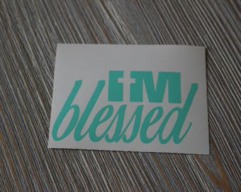 I'm Blessed Decal - I'm Blessed Car Decal - I'm Blessed - Christian Decal - Christian Car Decal - Religious Decal - Blessed Decal - Decal