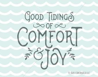 Christmas SVG Good Tidings Of Comfort And Joy SVG cut File. Cricut Explore and more! Christmas Comfort & Joy  SVG