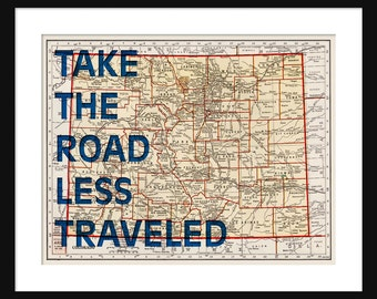 Colorado Map Print - Take The Road Less Traveled - Typography