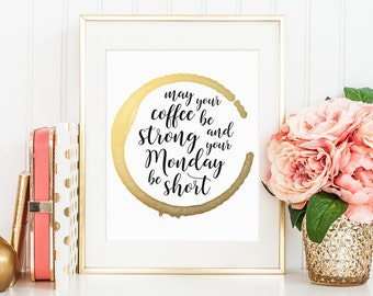 Quote Print, May your Coffee be strong, Coffee Quote, Digital Prints, Monday Quote, Work Quote, Office Print, Coffee Print, Monday Print