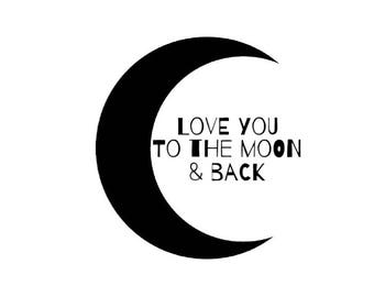 Love You To The Moon And Back, Digital Download, 8x10