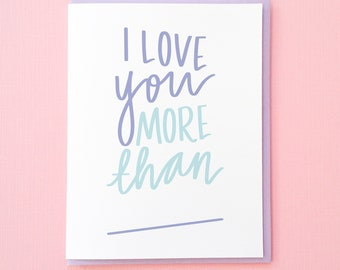 Custom Anniversary Card. Love You More than Blank. Funny Love You Card. Card for Her. Card for Him. Card for Best Friend. Love Card