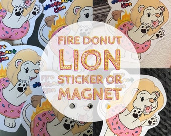 "Fire Donut Lion 5"" STICKER or MAGNET"