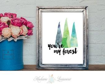printable art you're my forest watercolor art print abstract art DIY art print valentine printable decor printable love quote minimalist art