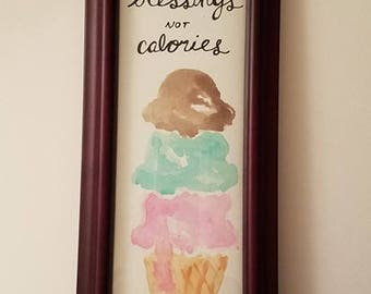 """Framed """"Count Blessings Not Calories"""" Ice Cream Watercolor"""