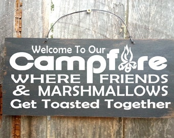 Welcome to Our Campfire sign, camping sign, camp decor, camping, camper sign, campfire decor, friends marshmallows toasted, 72/124