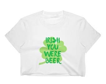 Irish you were beer Women's Crop Top