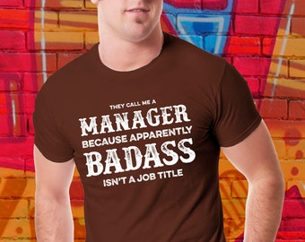 Funny T-shirt They call me a Badass Manager Shirt Management Tshirt Job Title Tee Hipster Shirt Gift For Him Tattoo Style Biker t shirt