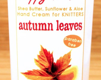 Scented Shea Butter Hand Lotion - Autumn Leaves Fall Spice Fragrance - Hand Cream for Knitters Happy Hands Crafting Crochet Sewing Quilting