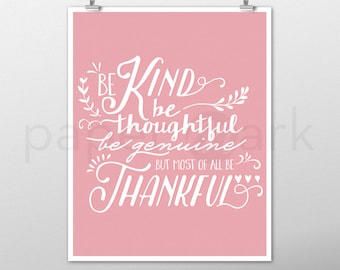Be Thankful Print, Give Thanks, Instant Download, Inspirational Print, Home Decor, Wall Decor, Wall Art, Inspirational Quote, Thankful Quote