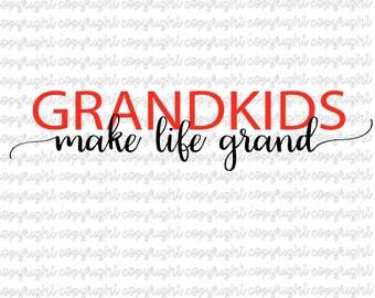 Grandkids make life grand SVG DXF cut file - silhouette - cameo - cricut