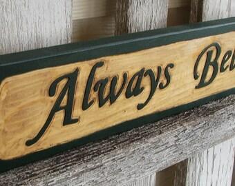 Always Believe sign