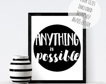 Monchrome wall print, Anything Is Possible print, wall art print, inspirational quote, quote printable, home office printable, wall art