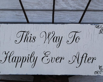 This way to HAPPILY Ever AFTER - Wedding signs -  Wedding Decorations - With or Without Arrow / 20x9