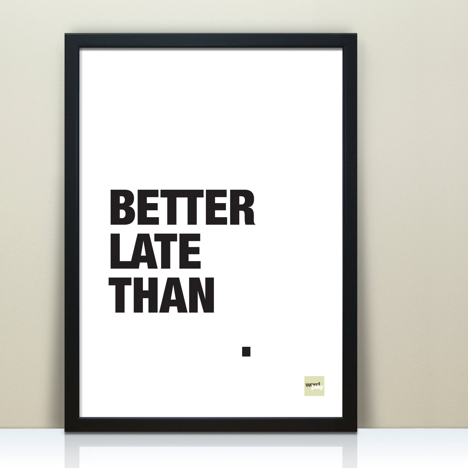 Late Quotes Motivational Quotes Witty Quote Funny Quotes Better Late