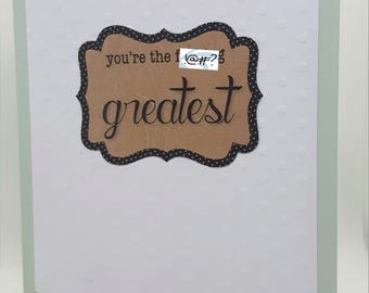 You're the F**king Greatest Handmade Thank You Card