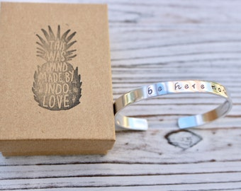 Be Here Now  Hand Stamped Inspirational Cuff Bracelet - Intention Jewelry - gift for her - gift for yogi - Valentines Gift - Galentines