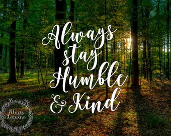 Humble & Kind - Always Sty Humble - Country Decal - Tim McGraw - Car Decal - Bumper Sticker - Laptop Sticker - Vinyl Sticker - Vinyl Decal