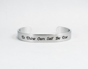 "Inspirational Gift / Encouragement Gift / Motivational Gift / Recovery Gift ~ To Thine Own Self Be True ~ 3/8"" message cuff"