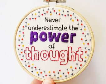 """Hand Embroidery Inspirational Quote 4 inch Hoop Wall Art """"Never underestimate the power of thought"""""""