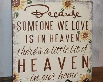 Because Someone We Love is in HEAVEN There's a little bit of HEAVEN in our home Sign-Sunflower-Brown-Ivory-Brown Font-Sunflowers-Rustic