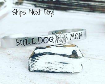 Bulldog Mom Cuff Bracelet - Hand Stamped Cuff Bracelet - Bulldog Mom Bracelet - Bulldog Bracelet - Dog Mom Jewelry - Bulldog Mom Gift