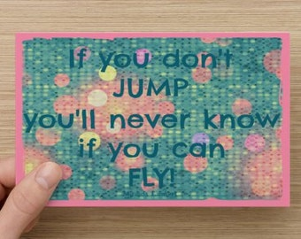 If You Don't Jump You'll Never Know If You Can Fly~Positivity Greeting Card~Miranda Lambert, direct sellers, self-esteem quote, empower