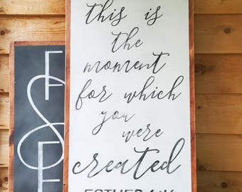 Perhaps This is the Moment For Which You Have Been Created- Bible Verse Wall Art- Esther 4:14- Large Wood Sign- Vertical Wall Art