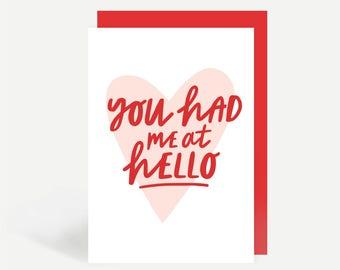 You Had Me At Hello Greetings Card