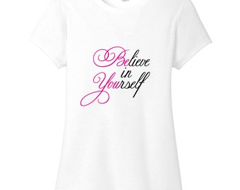 Believe In Yourself - Be You - Inspirational Women's Fitted T-Shirt