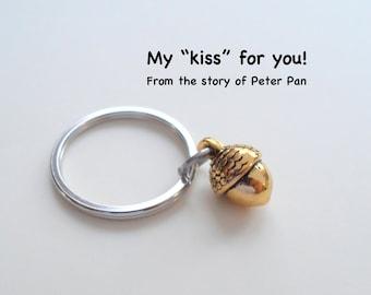 Gold Acorn Keychain, Silver, Bronze, Couples Keychain Gift, Husband and Wife Gift, Girlfriend Boyfriend Gift, Peter Pan's Kiss, Best Friends