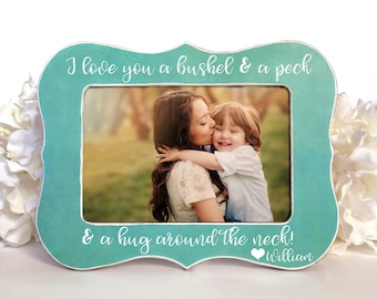 I love you a bushel and a peck and a hug around the neck Gift for Grandma Gift for Mom Personalized Picture Frame 4X6