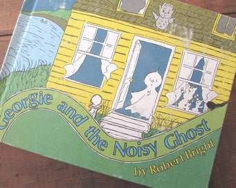 Georgie and the Noisy Ghost by Robert Bright Children's Picture Book