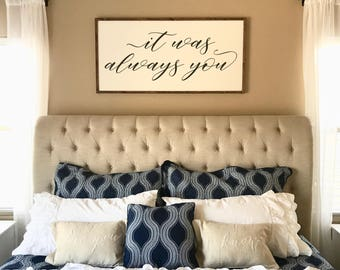 It was always you 48x24 MORE COLORS / hand painted / wood sign / farmhouse style / rustic