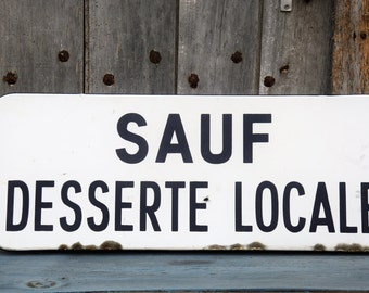 Vintage French Sign/Except Local Service Vintage Sign/Sauf Desserte Local Vintage Sign/Blue and White Enamel Vintage French Sign
