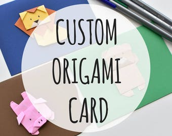 Custom origami card, ask for a customization, choose the colour, the origami, add a handwritten message, etc card according to your taste
