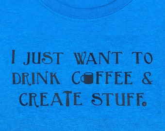 Drink Coffee & Create Stuff