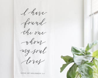 I Have Found The One Whom My Soul Loves Song of Solomon Banner Home Decor Wedding