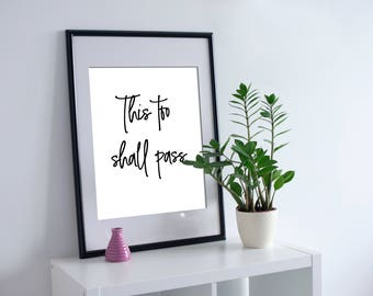 This Too Shall Pass // A4 Quote Print