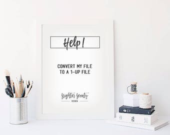 HELP - Please Convert My File to a 1-Up File