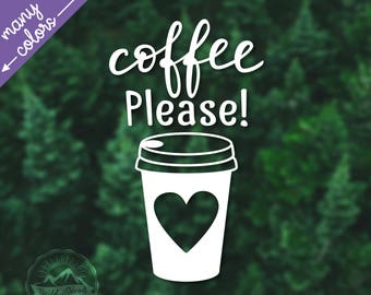 Coffee Please Vinyl Decal, Car Window Decal, Laptop Decal, Water Bottle Decal, Phone Decal, Yeti Decal, Mug Decal