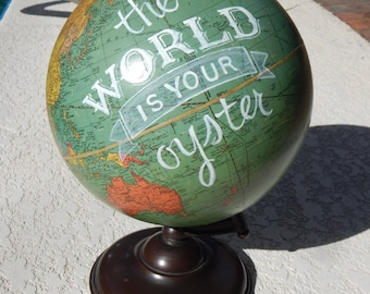 CUSTOM PAINTED The World is Your Oyster Hand Painted Globe