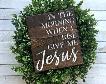 In The Morning When I Rise Give Me Jesus | Handpainted Pallet Sign | Handmade Sign | Rustic Decor | Pallet Sign | Wood Sign | Jesus Decor